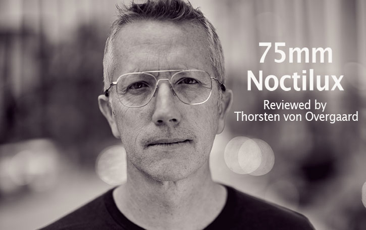 Leica 75mm Noctilux review and user report after three months of use.