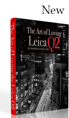 """""""The Art of Loving the Leica Q2""""  The Leica Q2 Know-All eBook Leica Q2 & Leica Q2 Monochrom"""