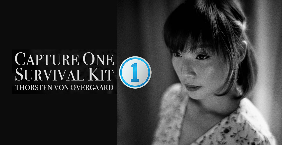 Capture One Survival Kit by Thorsten von Overgaard for Leica and digital photographer