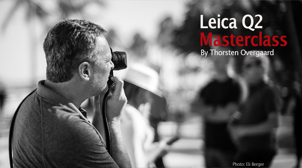 """The Thorsten von Overgaard Leica Q Video Masterclass"