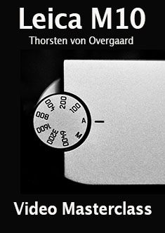 Thorsten Overgaard Leica M10 Video Masterclass