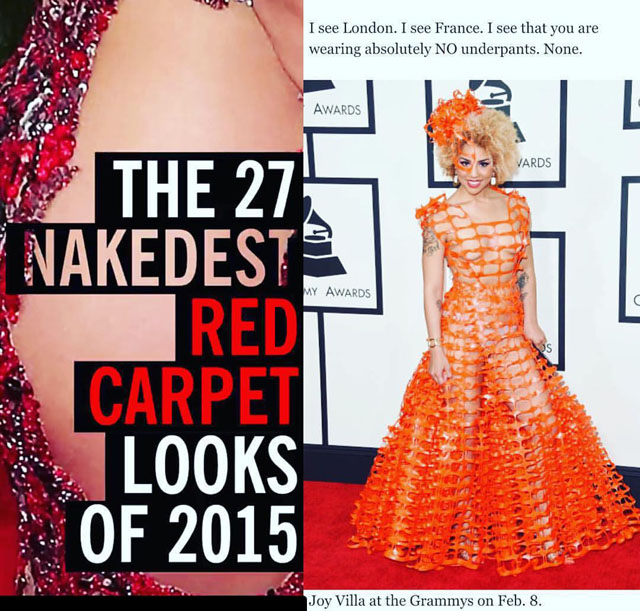 Joy Villa made it into Cosmopolitan's Top 27 of Most Naked Dresses in 2015. She did actually wear underwear but it's also fun when they don't see it.